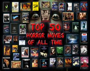 Top 50 horror movies of all time horror movies 22484243 1344 1056