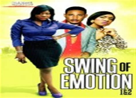 Swing Of Emotion Nollywood Reinvented