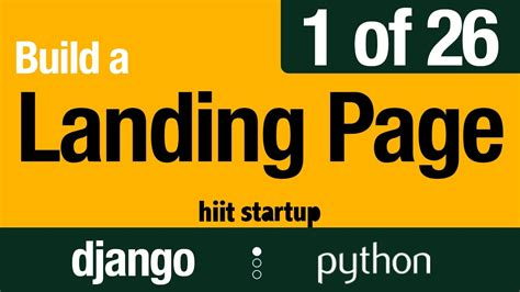 django tutorial video youtube 1 of 26 idea landing welcome hiit startup django