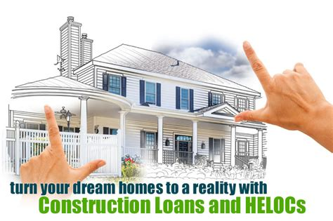 construction loans versus home equity lines of credit