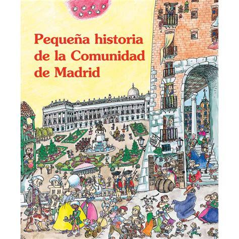 pequea historia de la peque 241 a historia de la comunidad de madrid habla con e 241 e 3 5