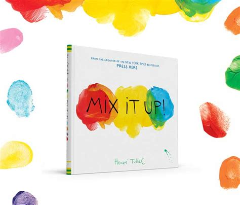 Mix It Up herv 233 tullet s new book mix it up uppercase