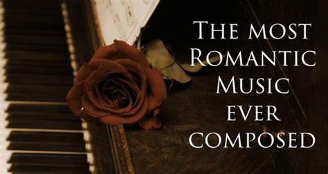 love themes classical music these are the most romantic pieces of classical music ever