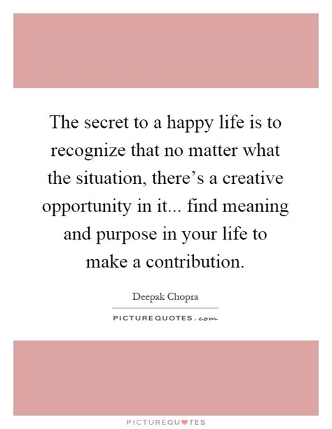 the secret to a happy is to recognize that no matter