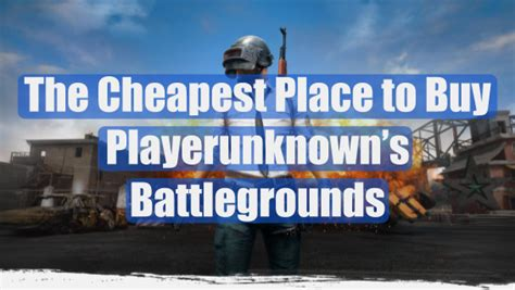 pubg cheapest cheap playerunknowns battlegrounds archives hey you