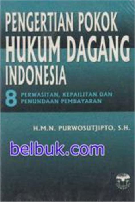 Pokok Pokok Hukum Asuransi pengertian pokok hukum dagang indonesia perwasitan kepailitan dan penundaan pembayaran buku 8