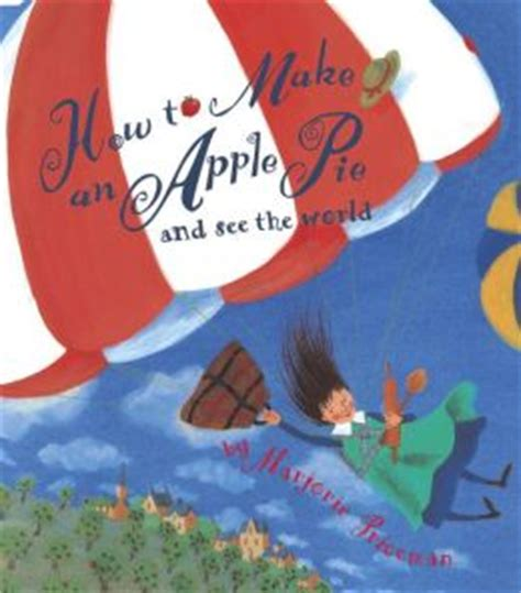 between worlds my as a kid books how to make an apple pie and see the world by marjorie