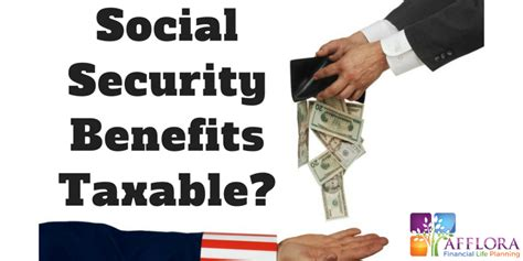 are my social security benefits taxable afflora