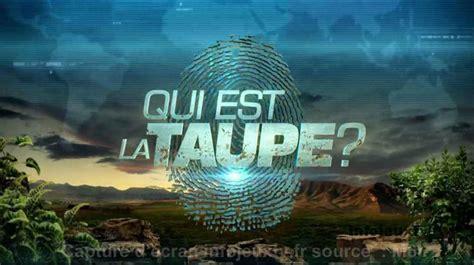 Qui Est La Taupe by Qui Est La Taupe Le Des Candidats Ou Pas
