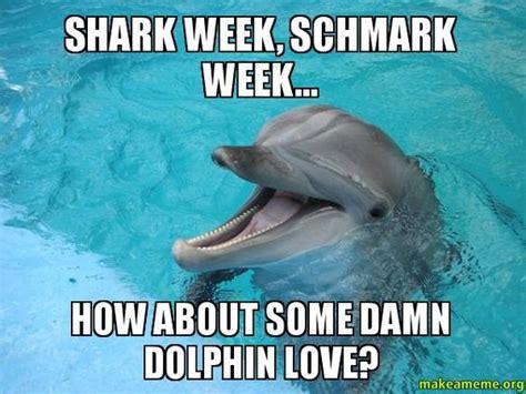 Dolphin Meme - dolphin memes makeameme org make meme upload image