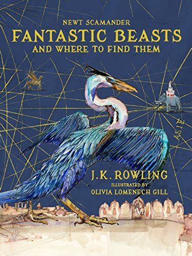 1408885263 fantastic beasts and where to fantastic beasts and where to find them illustrated