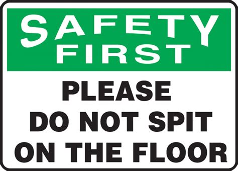 don t spit on the floor do not spit on the floor osha safety safety