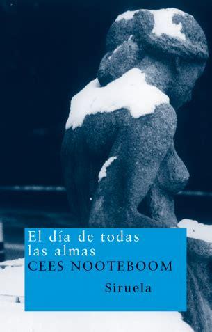 el dia de todas las almas the day of all souls cees nooteboom 9788478448647 ediciones siruela