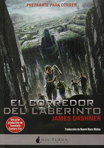 el corredor del laberinto 8493801313 libro el corredor del laberinto di james dashner