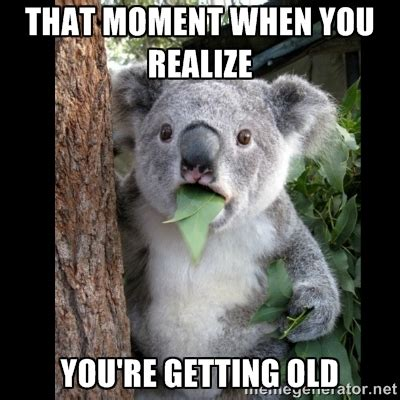 Getting Old Meme - getting old memes image memes at relatably com