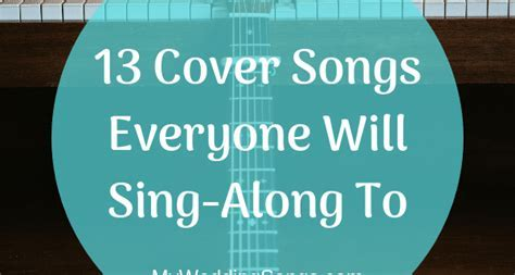 13 Cover Songs Everyone Will Sing Along To   My Wedding Songs