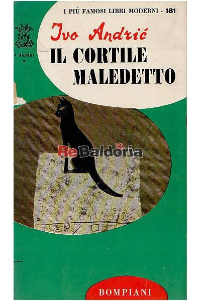 il cortile re il cortile maledetto ivo andric bompiani libreria