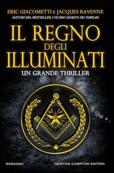 il segreto degli illuminati il regno degli illuminati newton compton editori