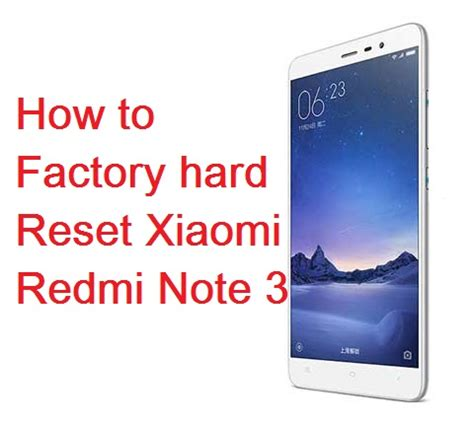 xiaomi redmi note 4g hard reset how to factory reset how to factory hard reset redmi note 3 pro xiaomi advices