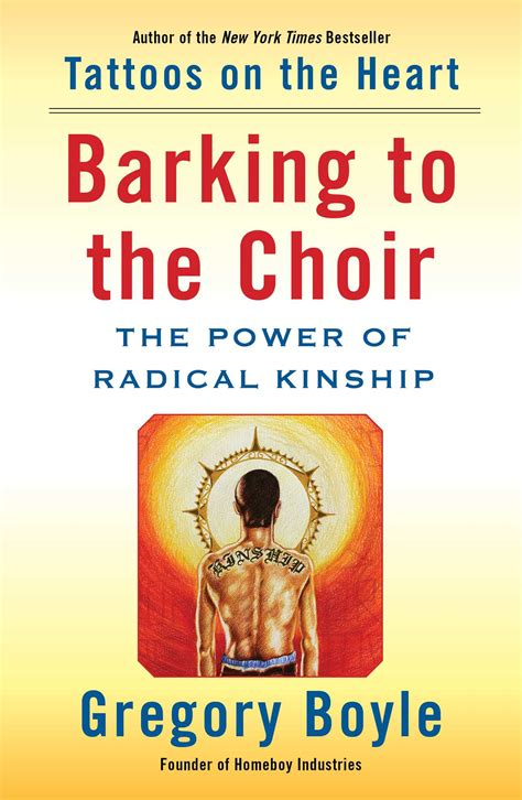 tattoos heart gregory boyle summary barking to the choir book by gregory boyle official