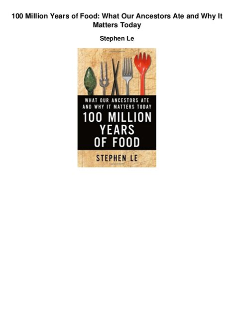 100 million years of food what our ancestors ate and why it matters today books 100 million years of food what our ancestors ate and why