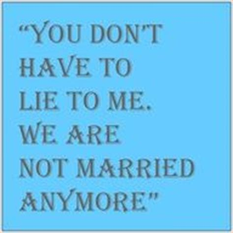7 Reasons Not To Lie To Your Partner by 1000 Images About Moving On From Divorce On