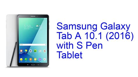 Tablet Samsung Galaxy Tab A With S Pen Samsung Galaxy Tab A 10 1 With S Pen Tablet Specification Release In India Sep 2016