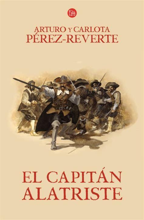 el capit n alatriste captain alatriste capit n alatriste 1 edition books el capit 193 n alatriste alatriste i p 201 rez reverte arturo