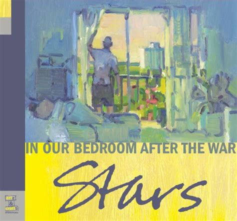 war in your bedroom in our bedroom after the war 2007 stars albums