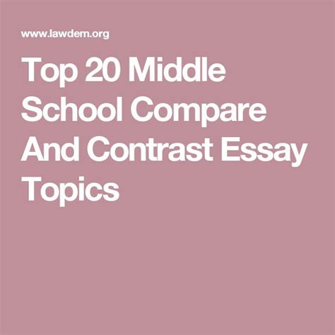 Compare Contrast Essay Exles Middle School by 17 Best Ideas About Essay Topics On Writing Topics Journal Topics And Essay Prompts