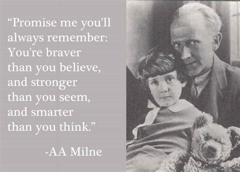Aa Milne Birthday Quotes Quot You Re Braver Than You Believe Quot Happy Birthday Aa Milne