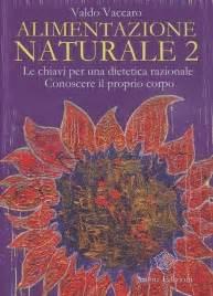 valdo vaccaro alimentazione naturale alimentazione naturale volume 2 valdo vaccaro libro