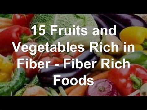 vegetables rich in fiber 15 fruits and vegetables rich in fiber high fiber foods