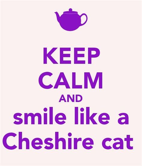Smile Like A by Smile Like A Cheshire Cat Keep Calm