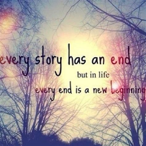 the end is never the end a new challenge awaits 25 best new beginning quotes on new beginings