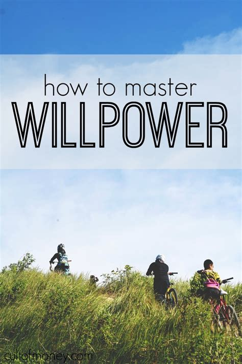 Muster Your Willpower How To Master Willpower Cult Of Money