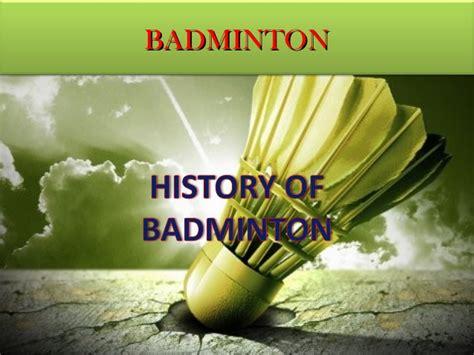 brief history of badminton history of badminton