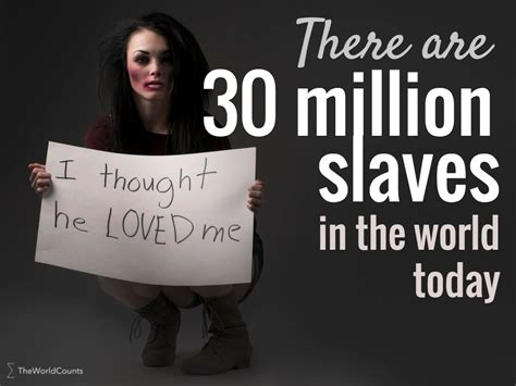 3 voices how to end modern day slavery the cnn modern day slavery statistics the world counts