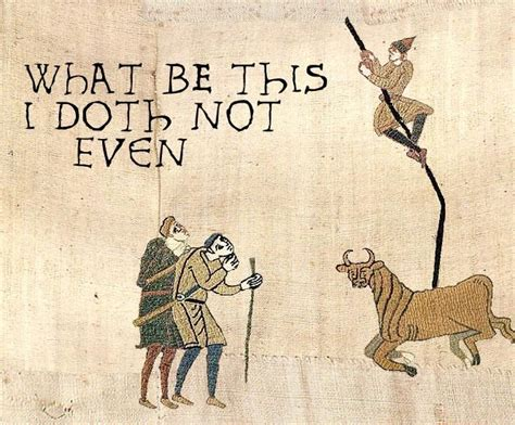 Tapestry Meme - image 50480 medieval macros bayeux tapestry