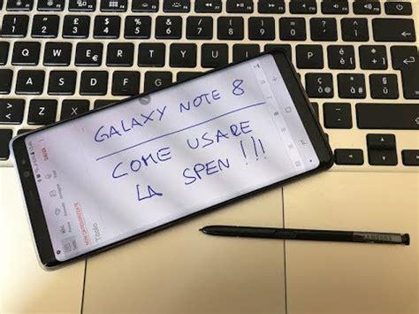 note 8 s pen tutorial come usare al meglio la s pen di galaxy note 8 video