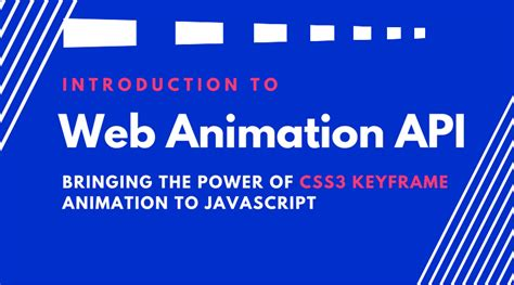 css keyframes tutorial web animation api unleashing the power of css keyframes