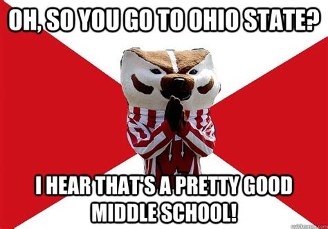 Funny Ohio State Memes - oh so you go to ohio state i hear that s a pretty good