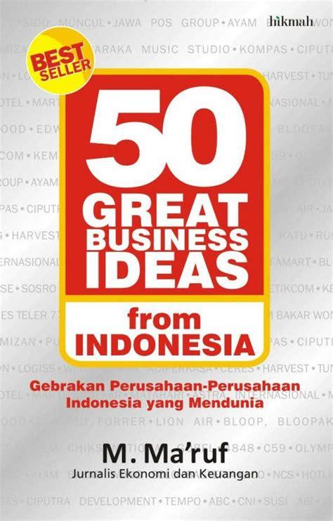 Manajemen Berbasis Syariah M Maruf Abdullah 50 great business ideas from indonesia book by m maruf scoop
