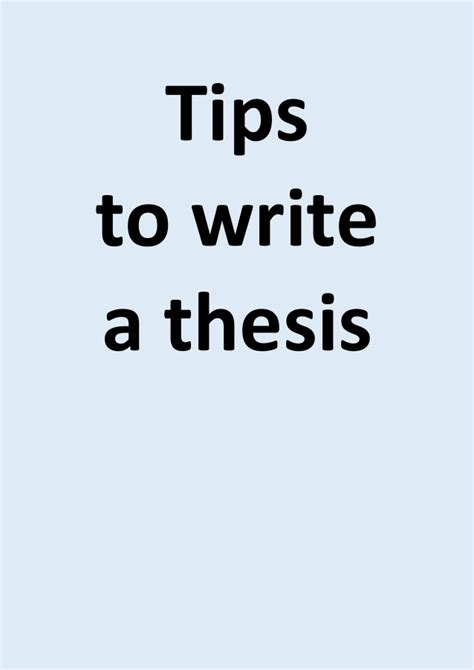 tips for writing a dissertation tips to write a thesis