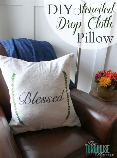 Drop Cloth Pillow Covers diy stenciled drop cloth pillow cover the turquoise home