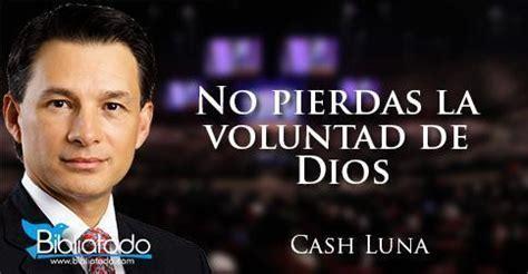 predicas cristianas haciendo la voluntad de dios youtube no pierdas la voluntad de dios cash luna predicaciones