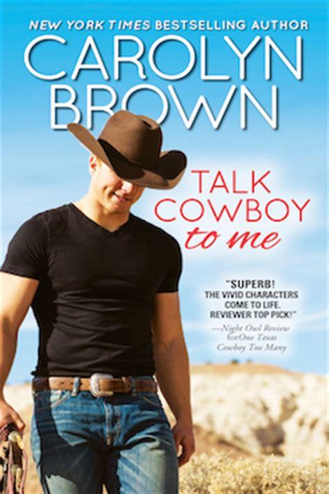 in take me cowboy books talk cowboy to me by cowboy author carolyn brown