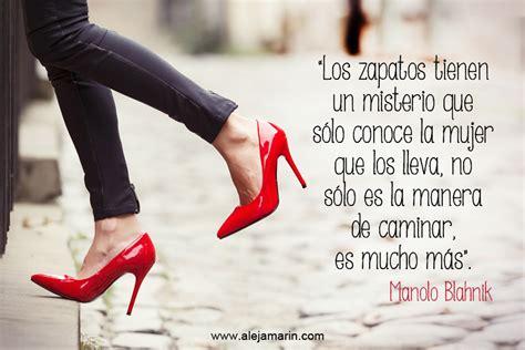 imagenes con frases zapatos c 243 mo empodera a una mujer ponerse un buen par de tacones