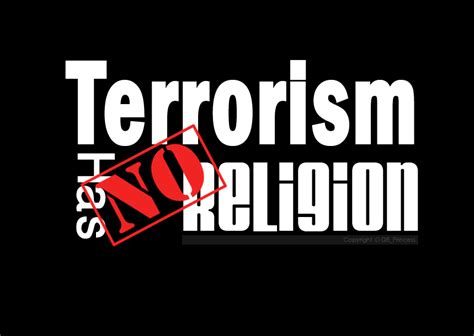 Kaos Terrorism Has No Religion terrorism is not a western problem only sir ronald sanders
