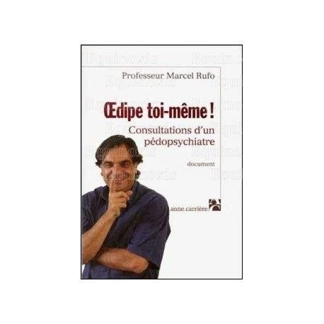 Toi Meme - oedipe toi m 234 me consultations d un p 233 dopsychiatre magazin masonic com